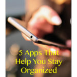 5 Apps That Help You Stay Organized