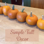 Simple Autumn/Fall Decor