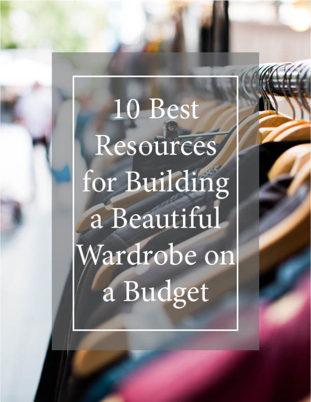 10 Best Resources for Building a Beautiful Wardrobe on a Budget cover