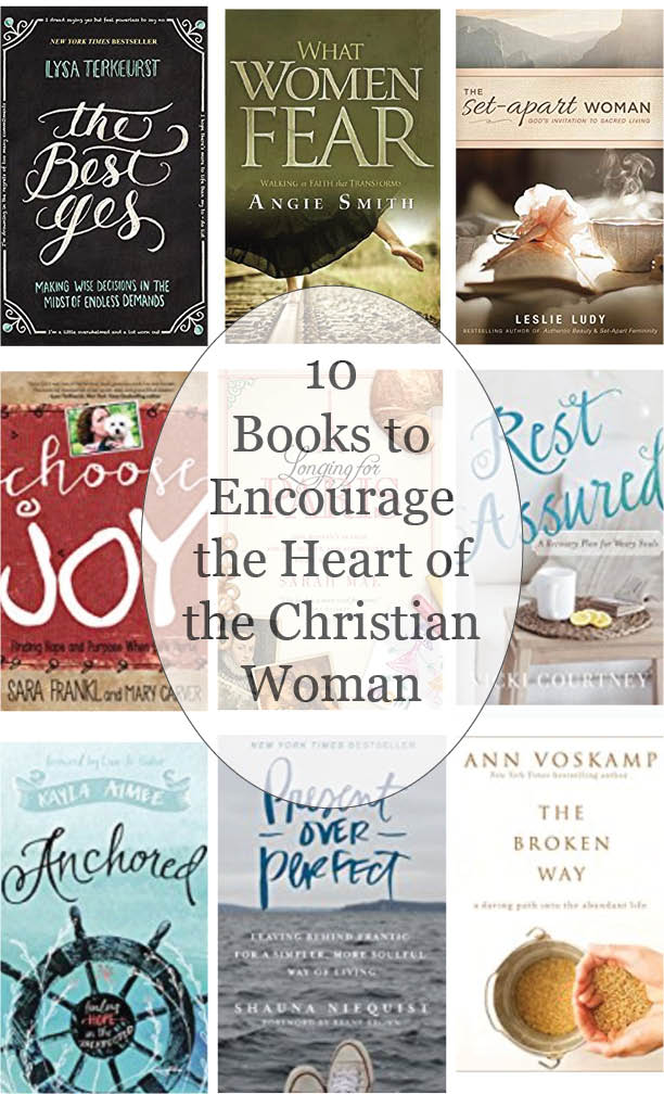 10 books to encourage the heart of the christian woman
